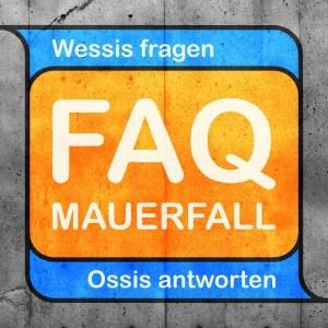 FAQ Mauerfall | Fogel-Podcasting - Agentur für Corporate Podcasts (B2B)